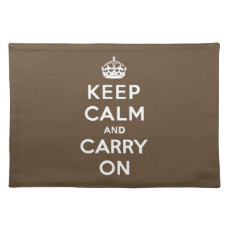 Keep Calm and Carry On - Milk Chocolate Brown Placemats