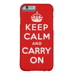 keep calm and carry on Original Barely There iPhone 6 Case