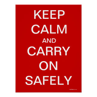 Keep Calm and Carry On Safely - Health and Safety Print