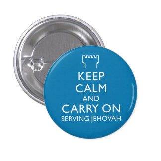 Keep Calm and Carry On Serving Jehovah 3 Cm Round Badge