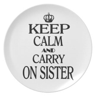 Keep calm and Carry on Sister Party Plate