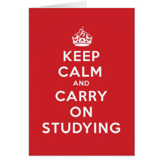 Keep Calm and Carry on Studying Card