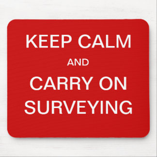 Keep Calm and Carry On Surveying - Surveyor Quote Mouse Pad