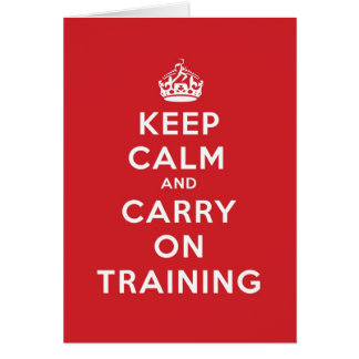 Keep Calm and Carry On Training Card
