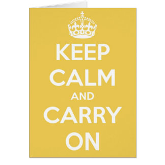 Keep Calm and Carry On Yellow Greeting Card