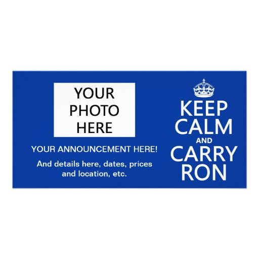 Keep Calm and Carry Ron (customise colors) Personalized Photo Card