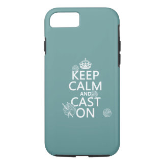 Keep Calm and Cast On - all colours iPhone 7 Case