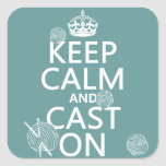 Keep Calm and Cast On - all colours Square Sticker