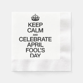 KEEP CALM AND CELEBRATE APRIL FOOL'S DAY PAPER NAPKINS