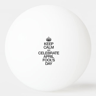 KEEP CALM AND CELEBRATE APRIL FOOL'S DAY