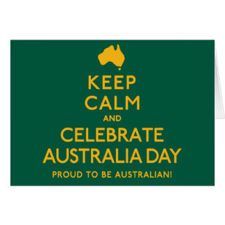 Keep Calm and Celebrate Australia Day! Greeting Card