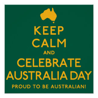 Keep Calm and Celebrate Australia Day! Poster