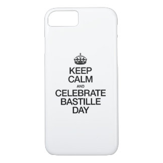 KEEP CALM AND CELEBRATE BASTILLE DAY iPhone 7 CASE