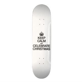 KEEP CALM AND CELEBRATE CHRISTMAS SKATEBOARD DECK