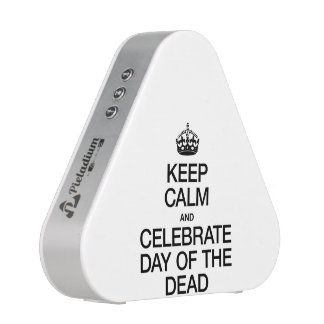 KEEP CALM AND CELEBRATE DAY OF THE DEAD BLUETOOTH SPEAKER