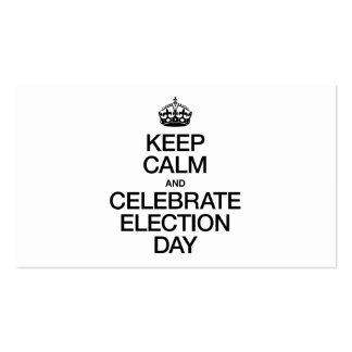 KEEP CALM AND CELEBRATE ELECTION DAY BUSINESS CARD TEMPLATE