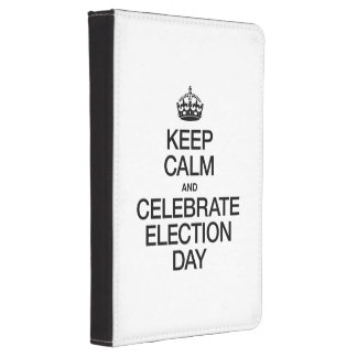 KEEP CALM AND CELEBRATE ELECTION DAY KINDLE TOUCH CASE