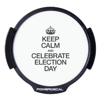KEEP CALM AND CELEBRATE ELECTION DAY LED WINDOW DECAL