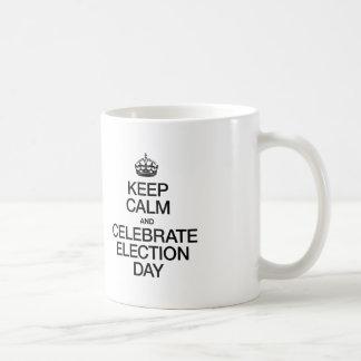 KEEP CALM AND CELEBRATE ELECTION DAY MUG