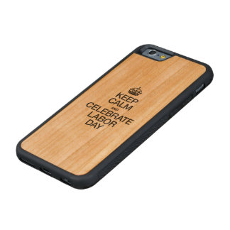 KEEP CALM AND CELEBRATE LABOR DAY CHERRY iPhone 6 BUMPER