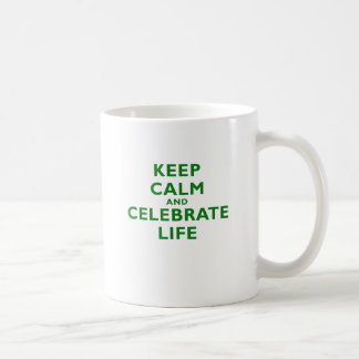 Keep Calm and Celebrate Life Coffee Mugs