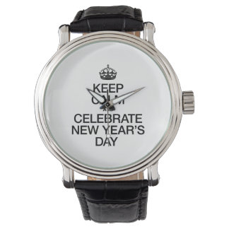 KEEP CALM AND CELEBRATE NEW YEARS DAY WATCH
