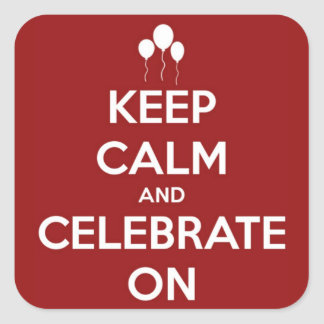 Keep Calm and Celebrate On Red Stickers