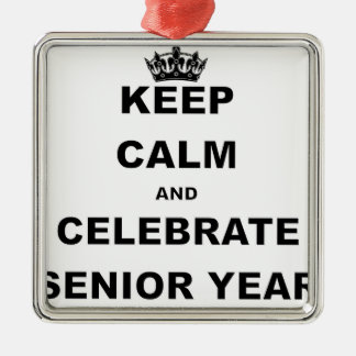 KEEP CALM AND CELEBRATE SENIOR YEAR.png Silver-Colored Square Decoration