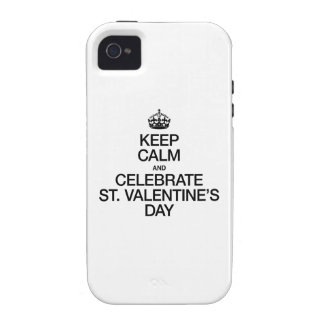 KEEP CALM AND CELEBRATE ST VALENTINES DAY VIBE iPhone 4 COVERS