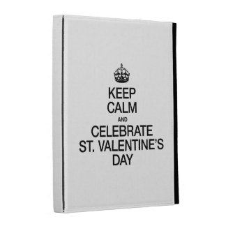 KEEP CALM AND CELEBRATE ST VALENTINES DAY iPad CASES