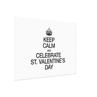 KEEP CALM AND CELEBRATE ST VALENTINES DAY GALLERY WRAP CANVAS