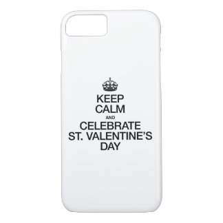 KEEP CALM AND CELEBRATE ST VALENTINES DAY iPhone 7 CASE
