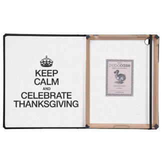 KEEP CALM AND CELEBRATE THANKSGIVING iPad FOLIO CASE