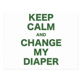Keep Calm and Change my Diaper Postcard