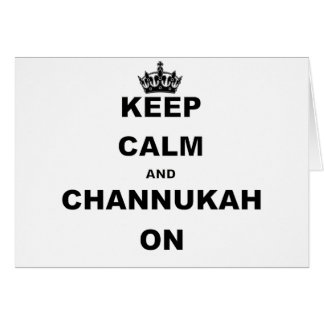 KEEP CALM AND CHANNUKAH ON.png Card