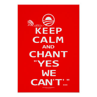 KEEP CALM and CHANT YES WE CAN'T Obamacare Poster