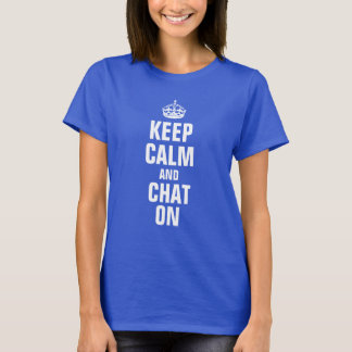 keep calm and chat on T-Shirt
