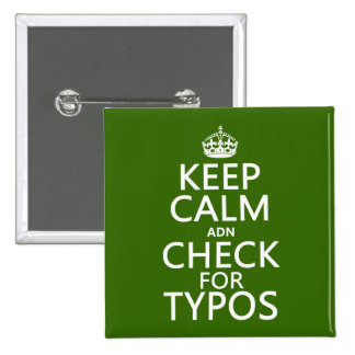 Keep Calm and Check For Typos in any color Pinback Buttons