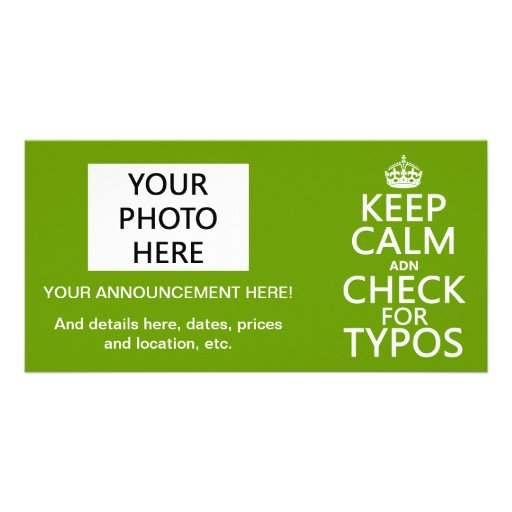 Keep Calm 'and' Check For Typos (in any color) Photo Cards