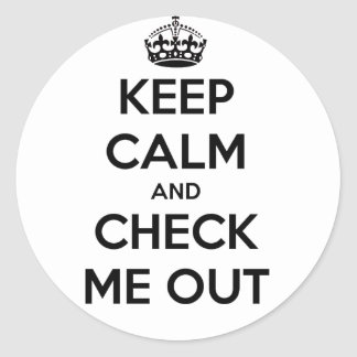 Keep calm and check me out round sticker