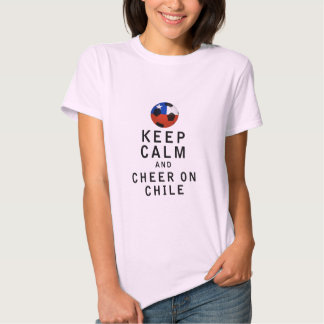 Keep Calm and Cheer On Chile T Shirts