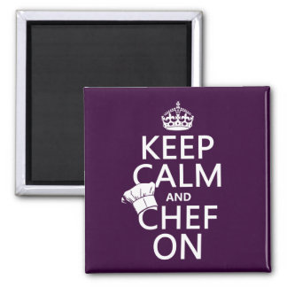 Keep Calm and Chef On (customizable) Square Magnet