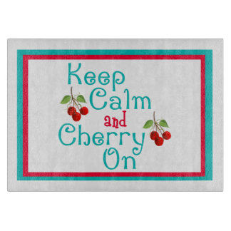 Keep Calm And Cherry On Glass Cutting Board