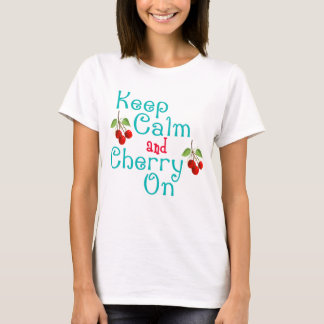 Keep Calm And Cherry On Shirt
