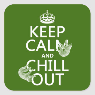 Keep Calm and Chill Out (sloth) (any color) Square Sticker