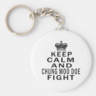 Keep Calm And Chung Moo Doe Fight Key Chain