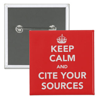 Keep Calm and Cite Your Sources Button