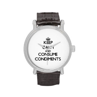 Keep calm and consume Condiments Wrist Watch