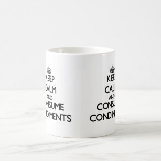 Keep calm and consume Condiments Basic White Mug
