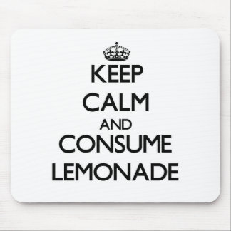 Keep calm and consume Lemonade Mouse Pads